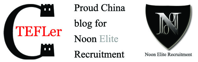ChinaTEFLer proud China blog for Noon Elite